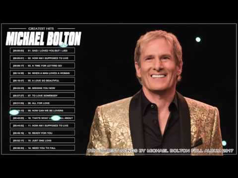 Michael Bolton Greatest Hits l Michael Bolton  Best Of l Michael Bolton  Best Love Songs Of All Time