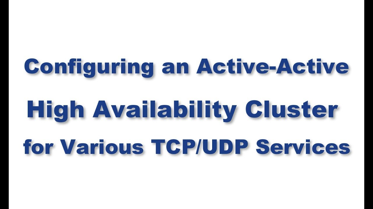 Configuring A High Availability Cluster for Various TCP/UDP