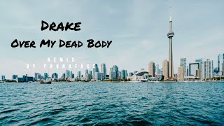 Drake - Over My Dead Body (Phunkface Remix)