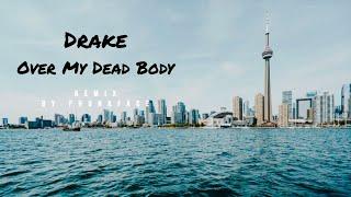 Drake - Over My Dead Body (Phunkface Remix)