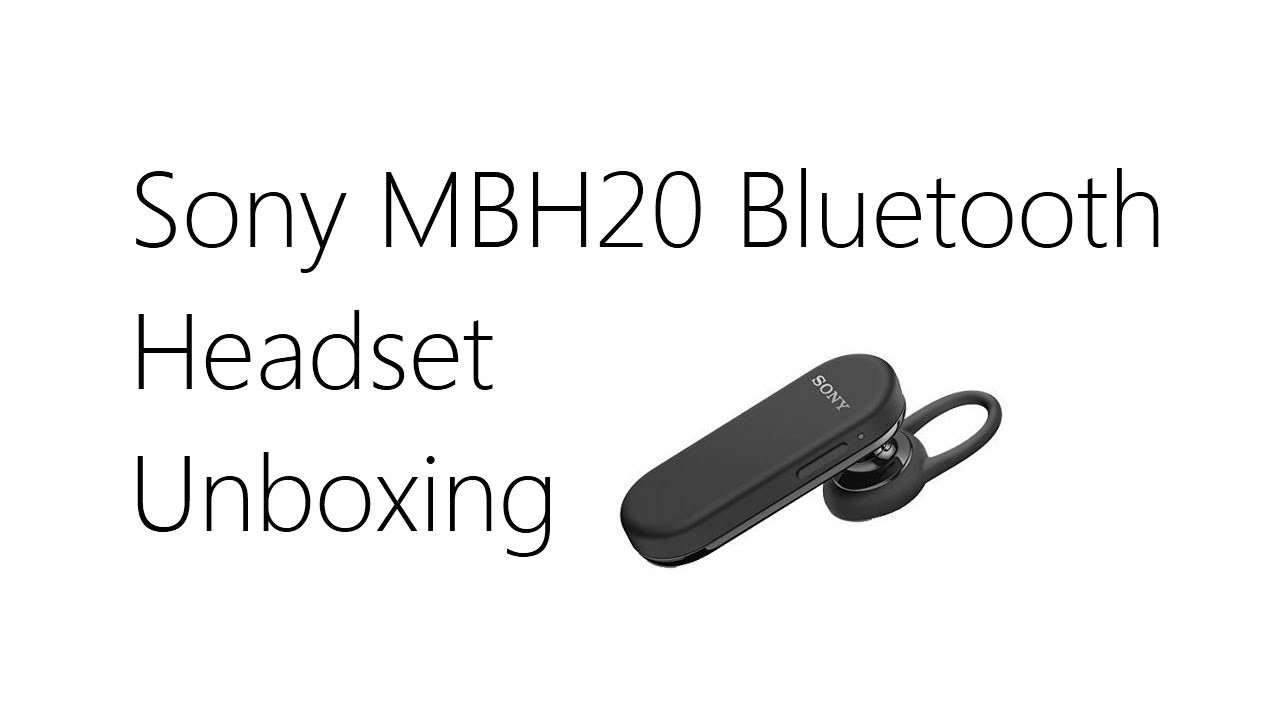 Unboxing Sony Mbh20 Bluetooth Headset Youtube
