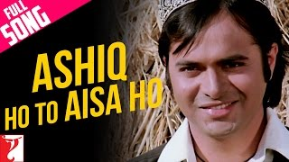 Ashiq Ho To Aisa Ho - Full Song - Noorie