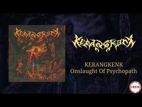 KERANGKENK - Onslaught Of Psychopath (FULL)