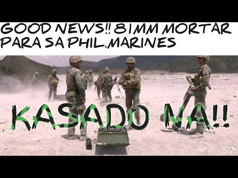 GOOD NEWS!! 81MM MORTAR PROJECTS NG PHIL.MARINES MAY SUPPLIER NA!