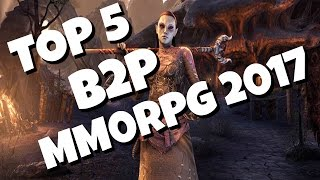 Top 5 Best Buy To Play MMORPGS 2017