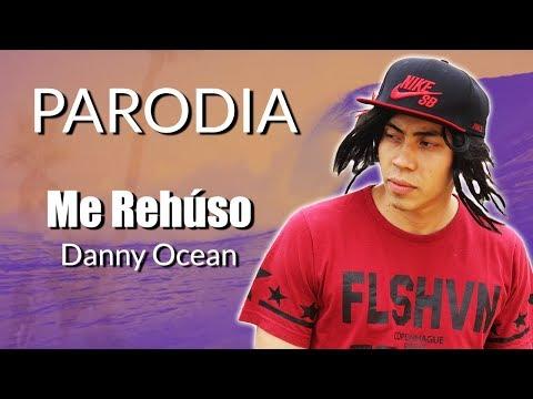 Danny Ocean - Me Rehúso (PARODIA)