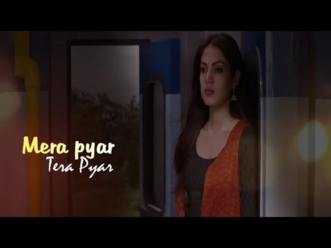 Mera Pyar Tera Pyar Lyrics - Arjit Singh | Jalebi 2018
