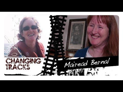 Changing Tracks: Mairead Bernal