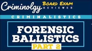 Forensic Ballistics (Part 2); CRIMINOLOGY BOARD EXAM REVIEWERS [Audio Reviewer]
