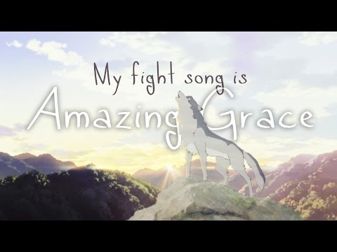 Multifandom My Fight Song is Amazing Grace