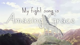 (Multifandom) My Fight Song is Amazing Grace