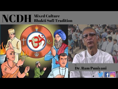 Indian Culture is a Mixed culture: Bhakti Sufi Traditions