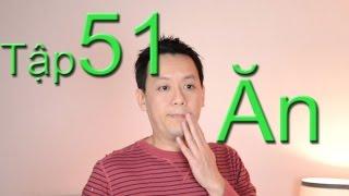 Tap 51: Từ Vựng Giao Tiếp Hàng Ngày...Ăn/ Eat