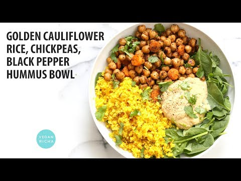 TURMERIC CAULIFLOWER RICE, CHICKPEAS, BLACK PEPPER HUMMUS BOWL | Vegan Richa Recipes