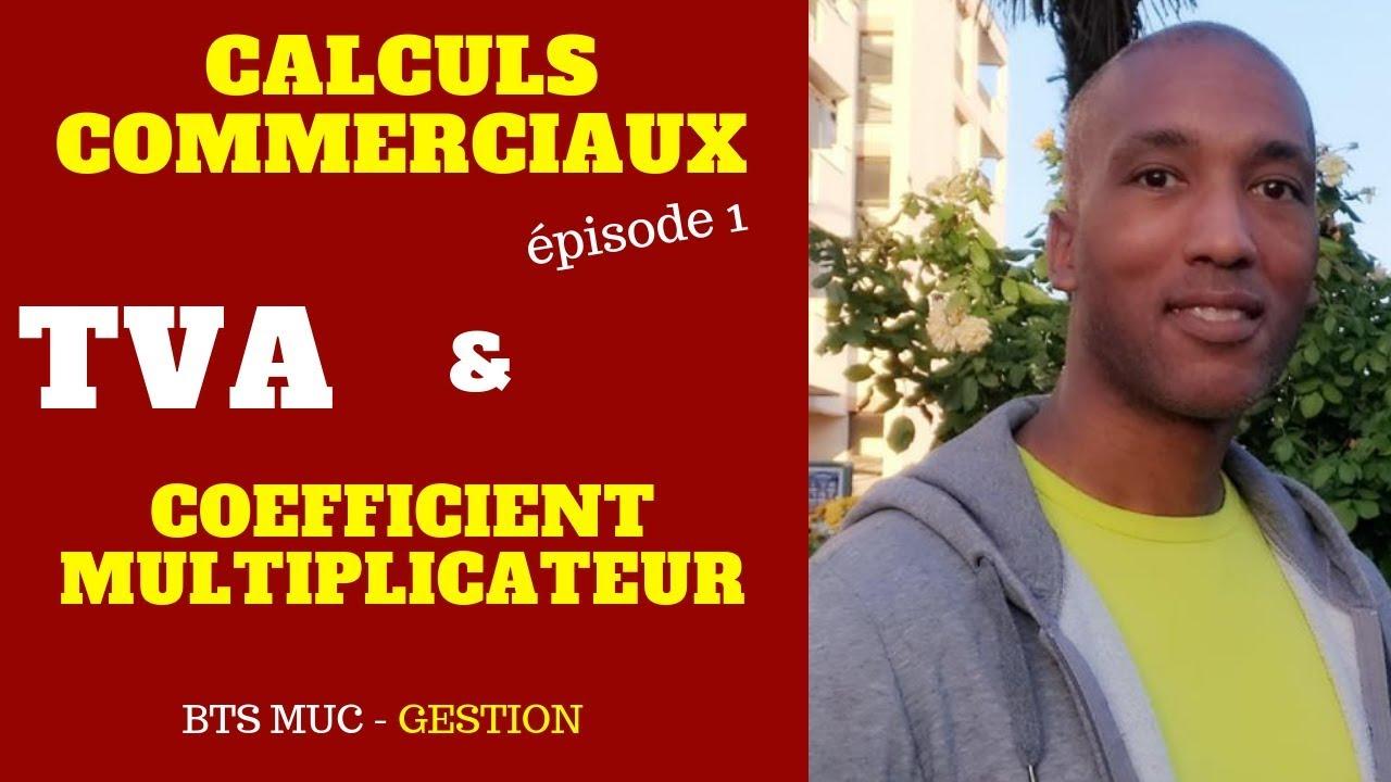 Calculs Commerciaux Episode 1 Tva Et Coefficient Multiplicateur