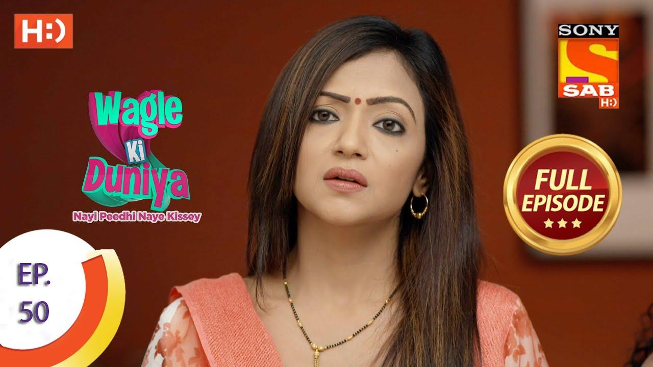 Download Wagle Ki Duniya - Ep 50 - Full Episode - 3rd May, 2021
