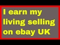 How I earn a living selling on eBay in the UK - ebay reselling