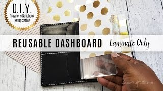 DIY Traveler's Notebook Setup Series: Create a Reusable Laminated Dashboard w/ Laminate Pouches