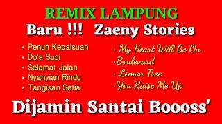 REMIX LAMPUNG | ZAENY STORIES - Part2