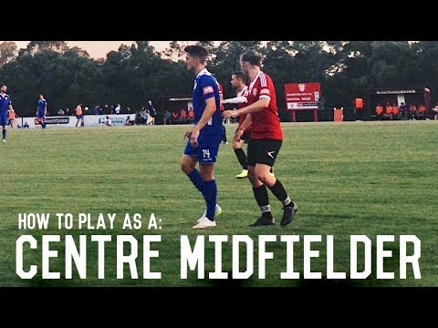 How To Play Centre Midfield | The Ultimate Guide For Footballers/Soccer Players