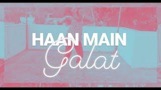 Haan Main Galat - Love Aaj Kal | Kartik, Sara | Pritam | Arijit Singh | Shashwat