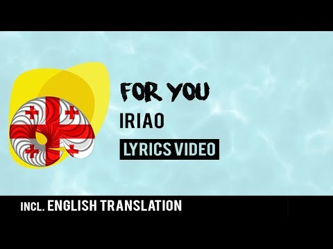 Georgia Eurovision 2018: For You - Iriao [Lyrics] Inc. English Translation!