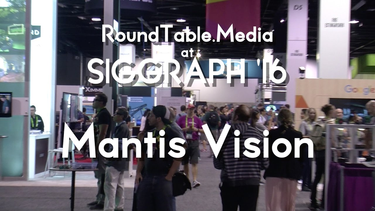 Mantis Vision at SigGraph'16