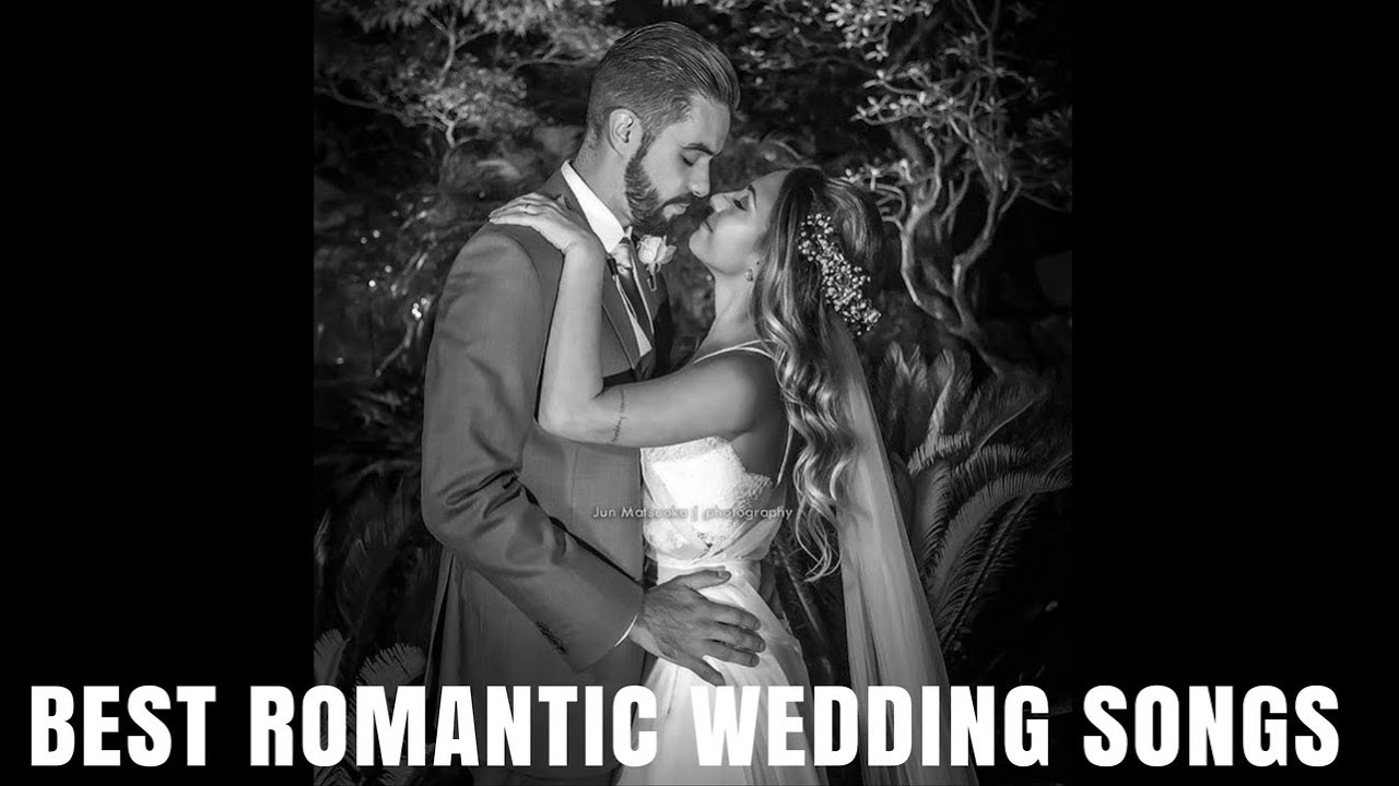 Best Romantic Wedding Songs