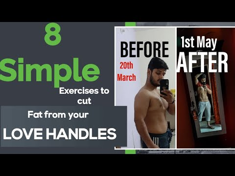 8 Simple Exercises to Cut Fat from your LOVE HANDLES WITHOUT GYM |AT HOME| WITH DIET...