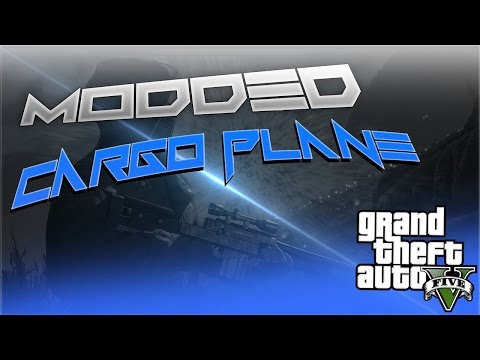 HOW TO GET A MODDED CARGO PLANE IN GTA 5...