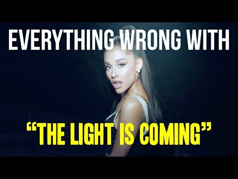 "Everything Wrong With Ariana Grande - ""The Light Is Coming"""