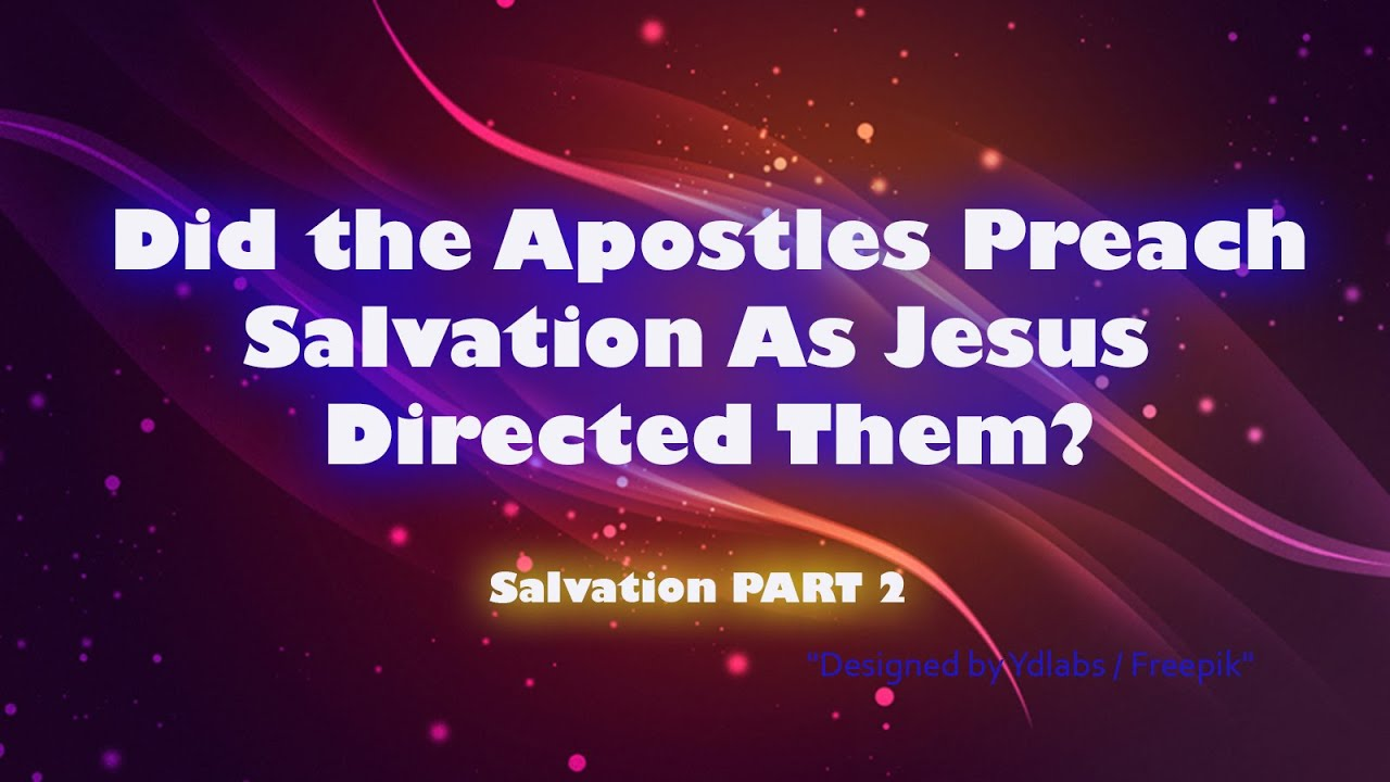 One Plan of Salvation for Jews and Gentiles, as directed by Jesus