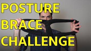 Posture Brace Challenge!