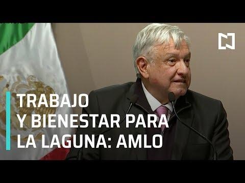 AMLO presenta programas integrales de desarrollo para la Comarca Lagunera - Las Noticias
