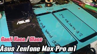 Ganti Kaca / Glass ASUS ZENFONE MAX PRO M1