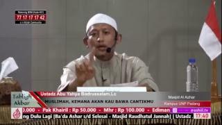 Muslimah Kemana Akan Kau Bawa Cantikmu - Ustadz Abu Yahya Badrussalam,Lc