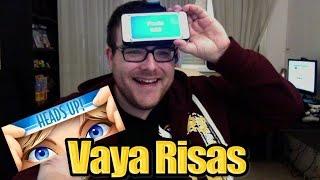 HEADS UP - VAYA RISAS!!! - Español