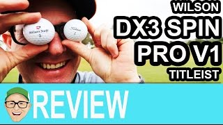 Wilson DX3 Spin Titleist Pro V1 Golf Ball Test
