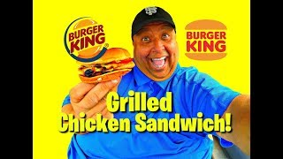 Burger King® New Grilled Chicken Sandwich REVIEW!