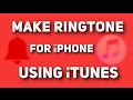 Make Ringtone for iPhone using iTunes - 2017 (in 3 easy steps!)