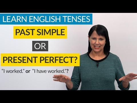 Learn English Tenses: PRESENT PERFECT or PAST SIMPLE?