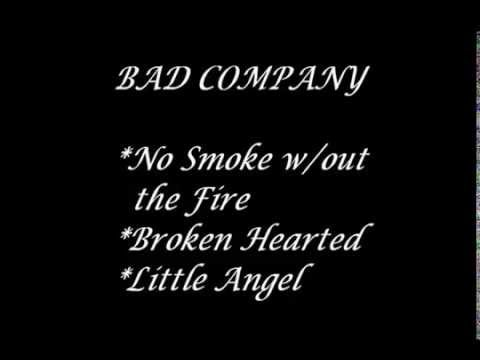 BAD COMPANY no smoke without the fire brokenhearted little angel