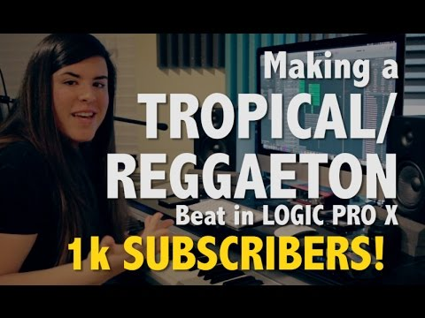Ep. 3 - Making a Tropical/Reggaeton Beat [Logic Pro X] 1,000 SUBSCRIBERS! THANK YOU!