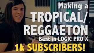 Ep. 3 - Making a Tropical/Reggaeton Beat [Logic Pro X] 1,000 SUBSCRIBERS! THANK YOU!