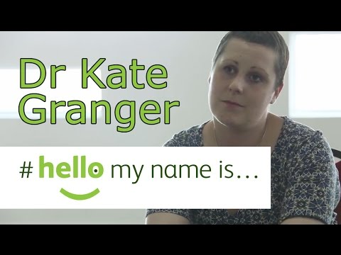 Dr Kate Granger - Hello My Name Is