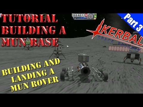 Kerbal Space Program  - Mun Base Tutorial - Part 3 - Rover Landing