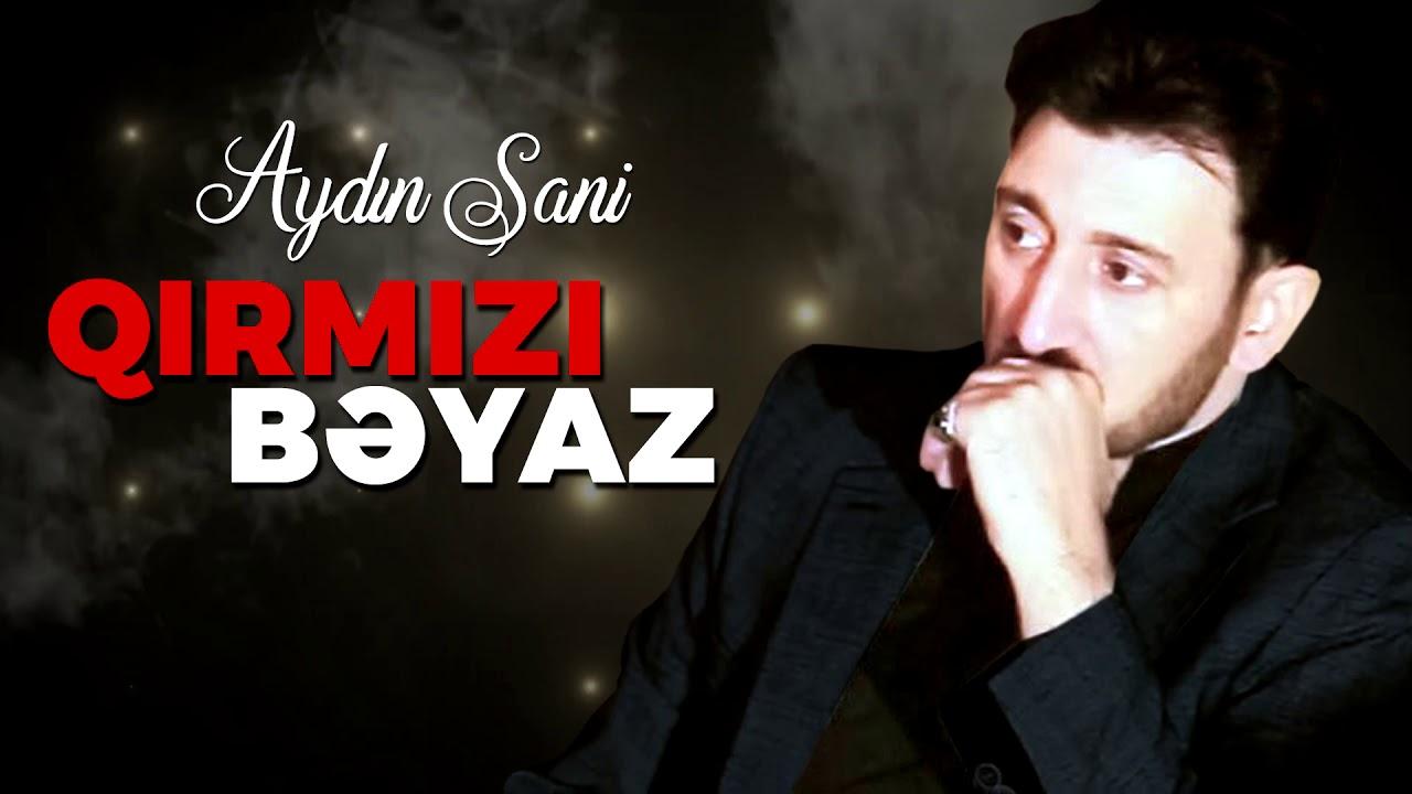 Aydın Sani - Qırmızı Bəyaz