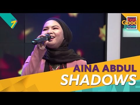 Shadows - Aina Abdul | Feel Good Show 2018