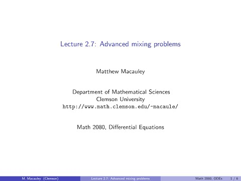 Differential Equations, Lecture 2.7: Advanced mixing problems