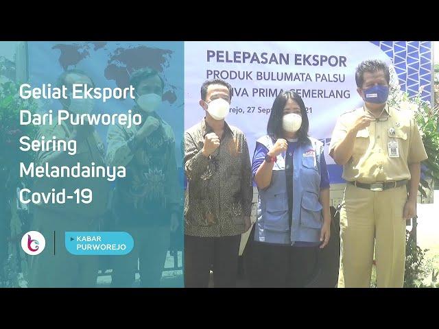 Geliat Eksport Dari Purworejo Seiring Melandainya Covid-19